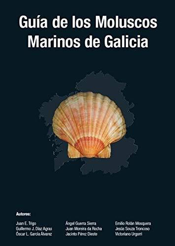 Guía de los Moluscos Marinos de Galicia por Juan E. Trigo