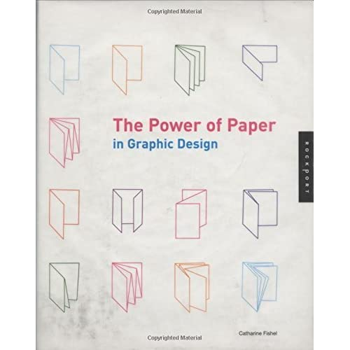 The Power of Paper in Graphic Design (Paper graphics) by Catharine Fishel (2002-11-01)