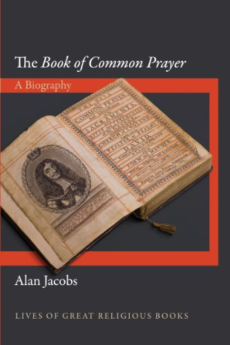 The Book of Common Prayer: A Biography (Lives of Great Religious Books 18) (English Edition)