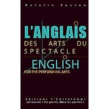 L'anglais des arts du spectacle: English for the Performing Arts - Les points dans les poches