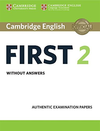 Cambridge english first. Per le Scuole superiori. Con espansione online: Cambridge English First 2 Student's Book without answers (FCE Practice Tests)