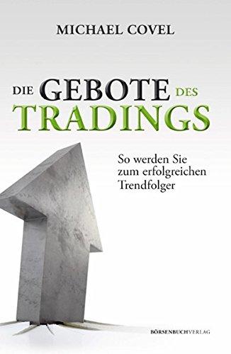 Die Gebote des Tradings: So werden Sie zum erfolgreichen Trendfolger