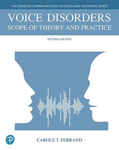 Voice Disorders: Scope of Theory and Practice (The Pearson Communication Sciences and Disorders) por Carole T. Ferrand
