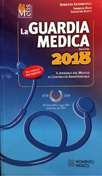 La guardia medica 2018 - Il Manuale del medico di Continuita' Assistenziale