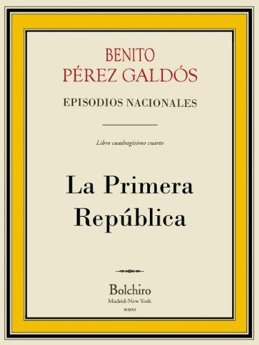 La Primera República (Episodios Nacionales - Quinta serie n 4)