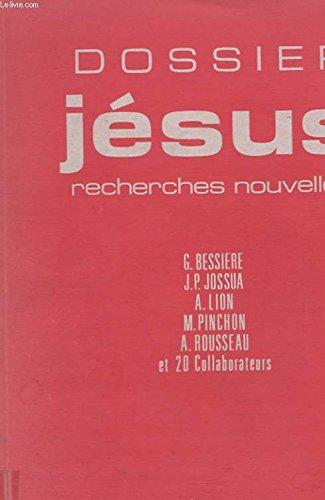 Dossier Jésus par Gérard Bessière