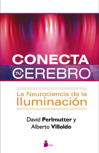 CONECTA TU CEREBRO: LA NEUROCIENCIA DE LA ILUMINACION (2013)