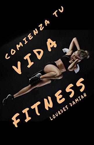 Comienza tu vida Fitness por Lourdes Damian