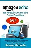 Amazon Echo - das Handbuch für Alexa, Echo Dot und Smart Home: Anleitung zur Einrichtung, beste Skills, wichtigste Sprachbefehle, Smart Home Technologien und IFTTT für zuhause (Smart Home System 1)