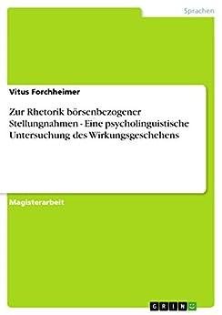 Zur Rhetorik börsenbezogener Stellungnahmen - Eine psycholinguistische Untersuchung des Wirkungsgeschehens