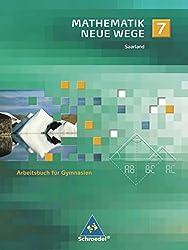 Mathematik Neue Wege SI - Ausgabe 2009 für das Saarland: Arbeitsbuch 7 mit CD-ROM