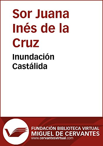 Inundación castálida (Biblioteca Virtual Miguel de Cervantes) por Sor Juana Inés De la Cruz