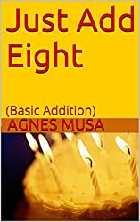 Just Add Eight: (Basic Addition) (English Edition)