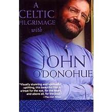 A Celtic Pilgrimage with John O'Donohue by O'Donohue, John ( AUTHOR ) Aug-01-2011 DVD