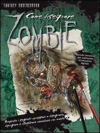 Come disegnare zombie. Ediz. illustrata