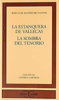 La estanquera de Vallecas. La sombra del Tenorio par Andrés Amorós