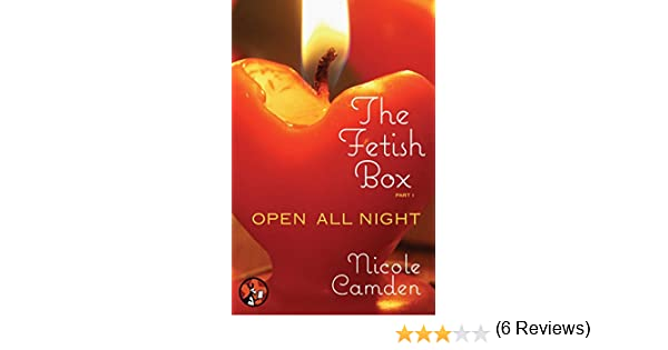 The fetish box part one open all night ebook nicole camden the fetish box part one open all night ebook nicole camden amazon kindle store fandeluxe PDF
