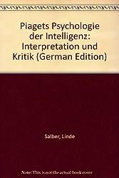 Piagets Psychologie der Intelligenz. Interpretation und Kritik