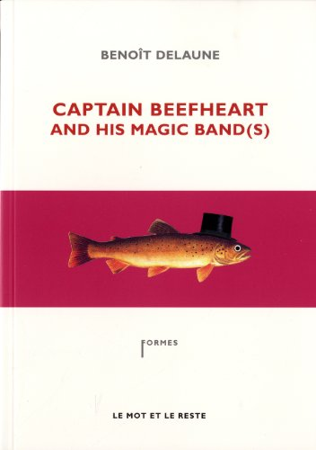 Captain Beefheart and his Magic Band(s) par Benoît Delaune
