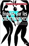 Enquête sur les créationnismes - réseaux, stratégies et objectifs politiques de Olivier Brosseau,Cyrille Baudouin ( 7 mai 2013 ) par Brosseau