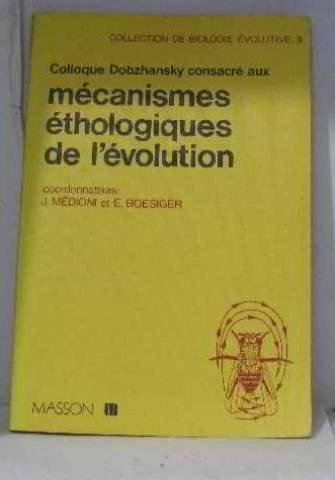 Les mécanismes ethologiques de l'evolution