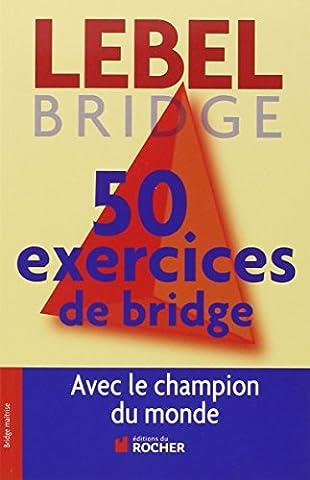 50 exercices de Bridge avec le champion du monde: Version