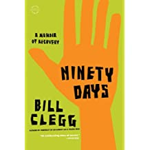 Ninety Days: A Memoir of Recovery (English Edition)