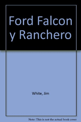 Ford Falcon y Ranchero por Jim White