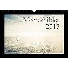 Meeresbilder 2017 (Wandkalender 2017 DIN A3 quer): Meeresansichten (Monatskalender, 14 Seiten ) (CALVENDO Orte)
