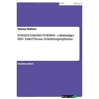 EVIDENCE-BASED NURSING - vollständiger EBN- Zirkel Thema: Dekubitusprophylaxe