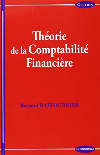 Theorie de la Comptabilite Financiere par Raffournier Bernard