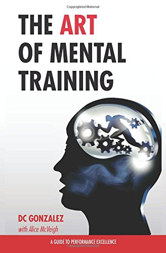 The Art of Mental Training - A Guide to Performance Excellence (Special Edition)