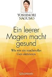 Ein leerer Magen macht gesund: Wie wir ein machtvolles Gen aktivieren (German Edition)