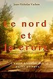 Le nord et la croix: L'autre histoire des petits gâteaux (French Edition)