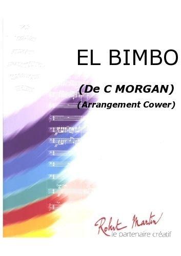 ROBERT MARTIN MORGAN C –COWER J –EL BIMBO CLASICA DE LA FRAGANCIA BLASINSTRUMENTEN ENSEMBLE