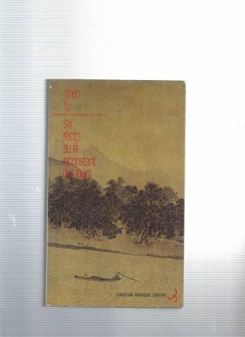 Six récits au fil inconstant des jours par Chen Fu