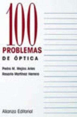 100 problemas de Óptica (Cien Problemas) por Pedro M. Mejías Arias
