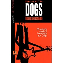 Histoires pour Dominique : Stories of the dogs