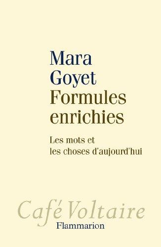 Formules enrichies : Les mots et les choses d'aujourd'hui par Mara Goyet