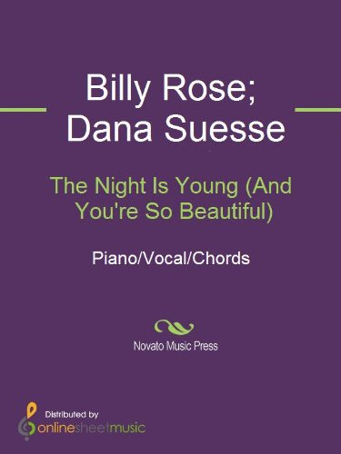 The Night Is Young (And You\'re So Beautiful) eBook: Billy Rose, Dana ...