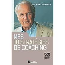 Mes 10 stratégies de coaching : Pour une co-construction de la liberté et de la responsabilité (Développement personnel et accompagnement) (French Edition)