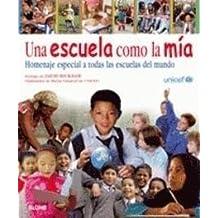 Una escuela como la mía: Homenaje especial a todas las escuelas del mundo