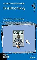 Direktbanking: Bankgeschäfte - schnell und günstig (Die Bibliothek der Wirtschaft (BW))
