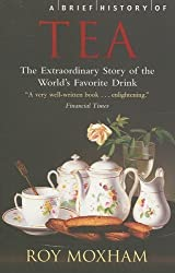 A Brief History of Tea by Roy Moxham (2009-01-06)