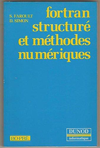 FORTRAN structuré et méthodes numériques par Stéphane Faroult, Didier Simon