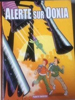 Alerte sur Ooxia, n°1 : Le secret de l'énergie