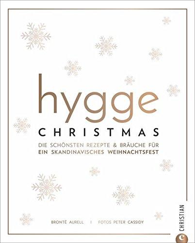 Kochbuch: Hygge Christmas. Die schönsten Rezepte & Bräuche für ein skandinavisches Weihnachtsfest.