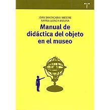Manual de didáctica del objeto en el museo: 2 (Manuales de Museística, Patrimonio y Turismo Cultural)