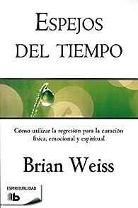 Espejos del tiempo par  Brian L. Weiss