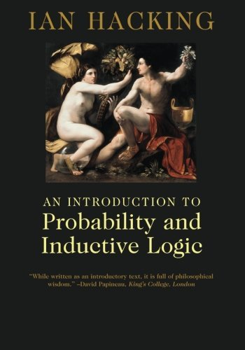 An Introduction to Probability and Inductive Logic by Hacking, Ian (July 2, 2001) Paperback